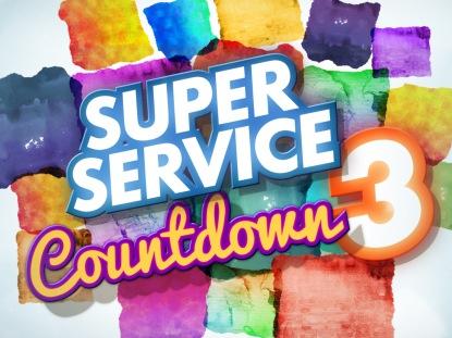 SUPER SERVICE COUNTDOWN 3