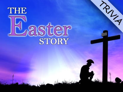THE EASTER STORY TRIVIA COUNTDOWN