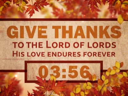 GIVE THANKS TO THE LORD COUNTDOWN