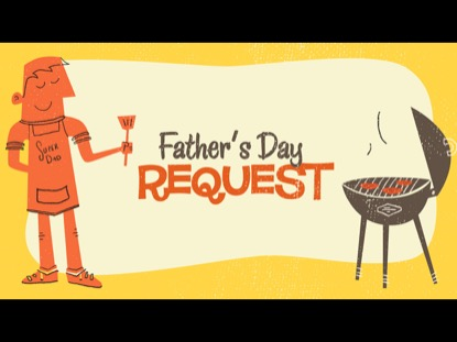 FATHER'S DAY REQUEST