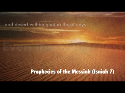 PROPHECIES OF THE MESSIAH  ISAIAH 7