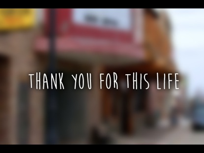 THANK YOU FOR THIS LIFE