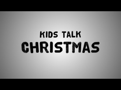 KIDS TALK CHRISTMAS