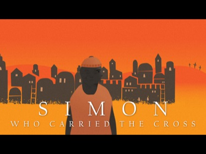 SIMON WHO CARRIED THE CROSS