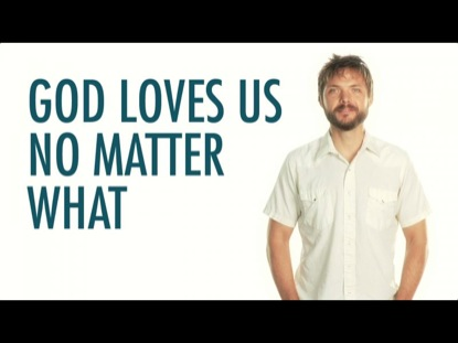 GOD LOVES US NO MATTER WHAT