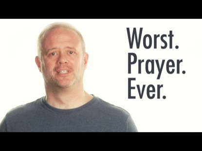 WORST PRAYER EVER