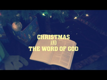 CHRISTMAS AND THE WORD OF GOD