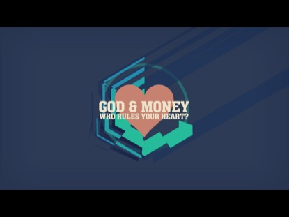 GOD AND MONEY: WHO RULES YOUR HEART?