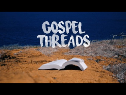 Gospel Threads | Adoption Media | Preaching Today Media