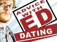 ED'S LIFE ADVICE: DATING