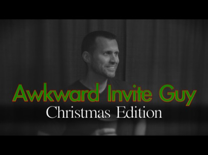 AWKWARD INVITE GUY CHRISTMAS EDITION