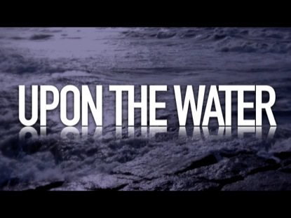 UPON THE WATER