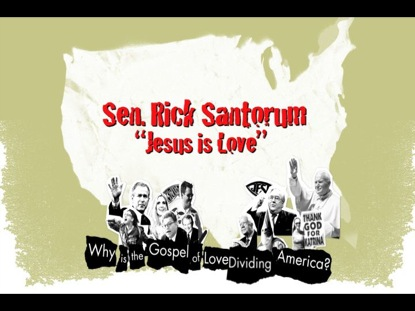 RICK SANTORUM - JESUS IS LOVE