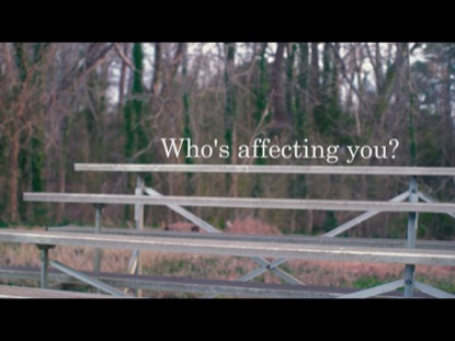 WHO'S AFFECTING YOU