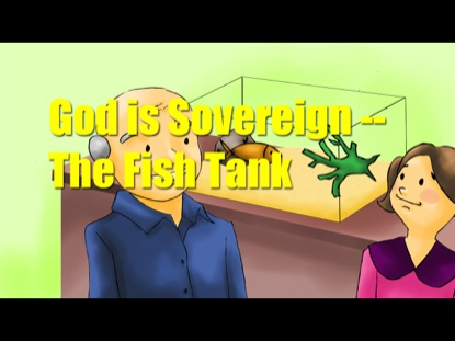 GOD IS SOVEREIGN: THE FISH TANK