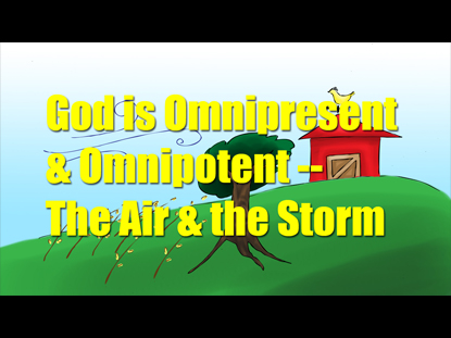 GOD IS OMNIPRESENT AND OMNIPOTENT: THE AIR AND THE STORM