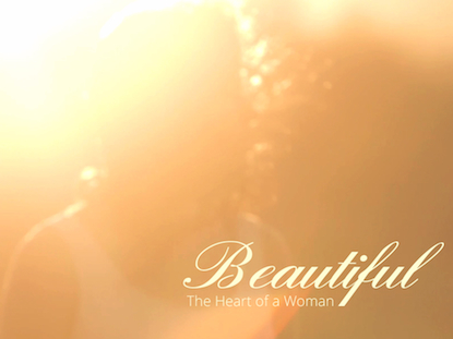 BEAUTIFUL - THE HEART OF A WOMAN