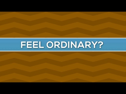 FEELING ORDINARY