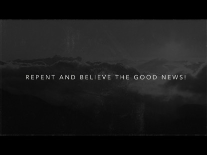 REPENT AND BELIEVE
