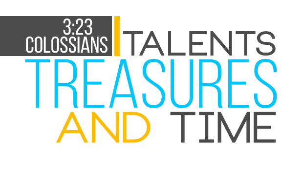 TALENTS TREASURES AND TIME