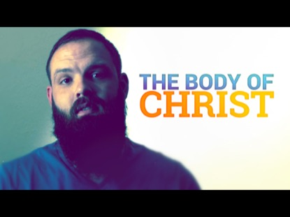 The Body Of Christ | Creative Media Solutions | Preaching Today Media