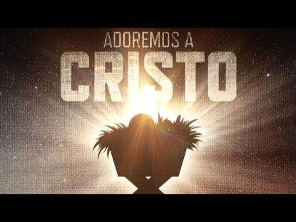 ADOREMOS A CRISTO