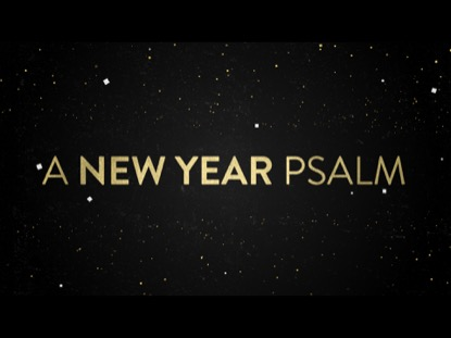 A NEW YEAR PSALM