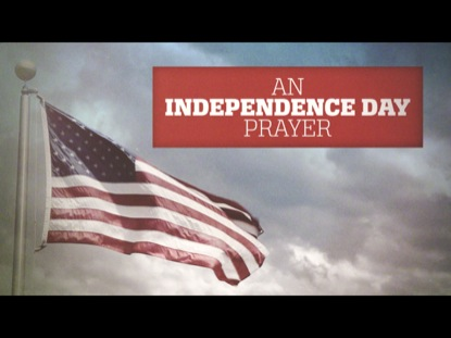 AN INDEPENDENCE DAY PRAYER