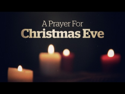 A PRAYER FOR CHRISTMAS EVE