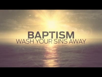 BAPTISM: WASH YOUR SINS AWAY