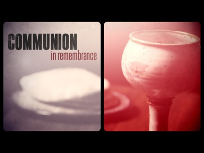 COMMUNION (IN REMEMBRANCE)