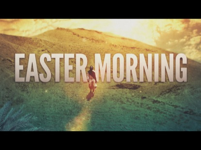 EASTER MORNING