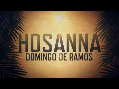 HOSANNA (DOMINGO DE RAMOS)