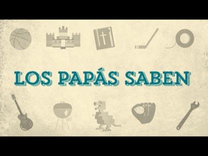 LOS PAPÁS SABEN
