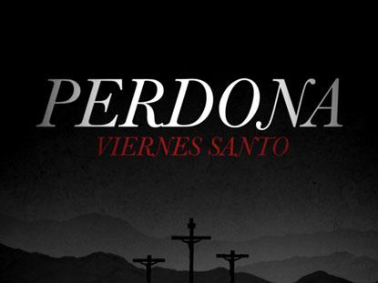PERDONA (VIERNES SANTO)