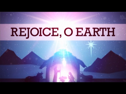 REJOICE, O EARTH