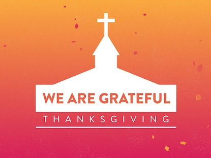 WE ARE GRATEFUL (THANKSGIVING)