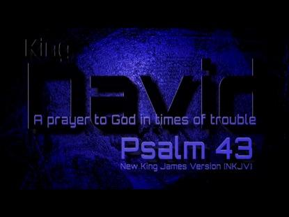 PSALM 43 NKJV