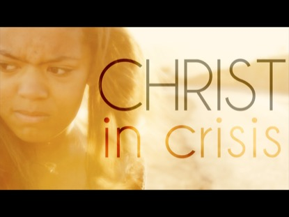Christ In Crisis | Caleb Price Productions | Preaching Today Media