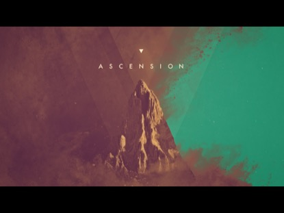 Ascension | Dan Stevers | Preaching Today Media