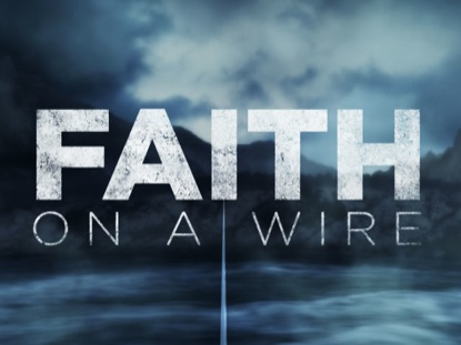 FAITH ON A WIRE