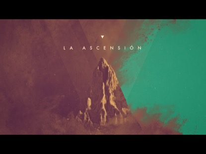 La Ascension | Dan Stevers | Preaching Today Media