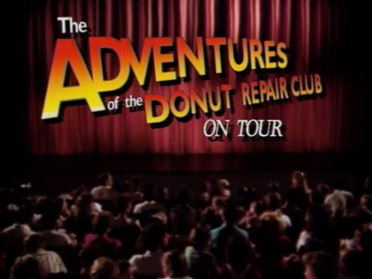 THE ADVENTURES OF THE DONUT REPAIR CLUB ON TOUR