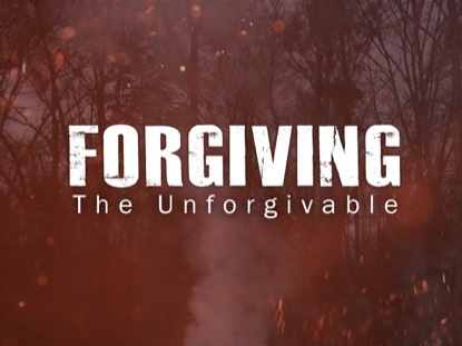 Forgiving The Unforgivable | Disciple Media | Preaching Today Media
