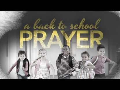 A BACK TO SCHOOL PRAYER