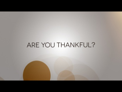 ARE YOU THANKFUL