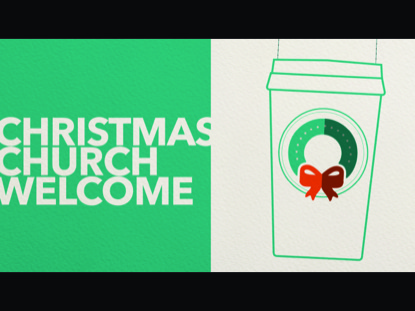 CHURCH WELCOME CHRISTMAS