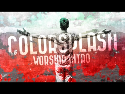 COLORSPLASH WORSHIP INTRO