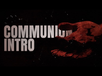 COMMUNION INTRO