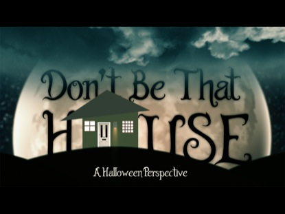 DONT BE THAT HOUSE